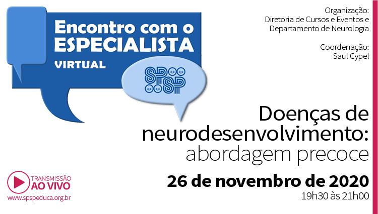 Encontro Virtual com o Especialista - Doenças de Neurodesenvolvimento: Abordagem precoce