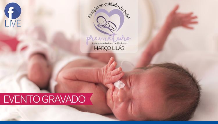 LIVE - Meu Bebê Nasceu Prematuro e Agora? - Março Lilás