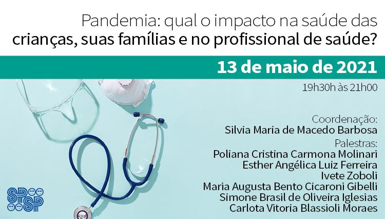 Pandemia: qual o impacto na saúde das crianças, suas famílias e no profissional de saúde? (Zoom)