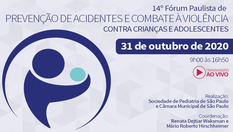 14º FÓRUM PAULISTA DE PREVENÇÃO DE ACIDENTES E COMBATE À VIOLÊNCIA CONTRA CRIANÇAS E ADOLESCENTES